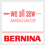 Bernina We All Sew Ambassador